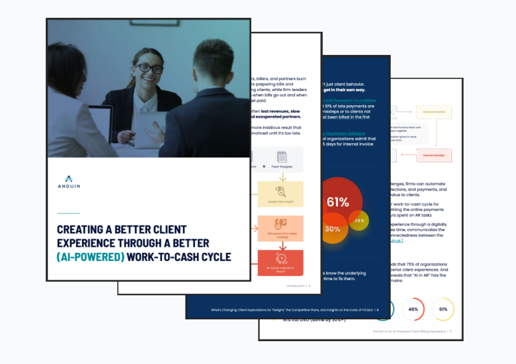 Anduin White paper, June 2021, CREATING A BETTER CLIENT EXPERIENCE THROUGH A BETTER (AI-POWERED) WORK-TO-CASH CYCLE
